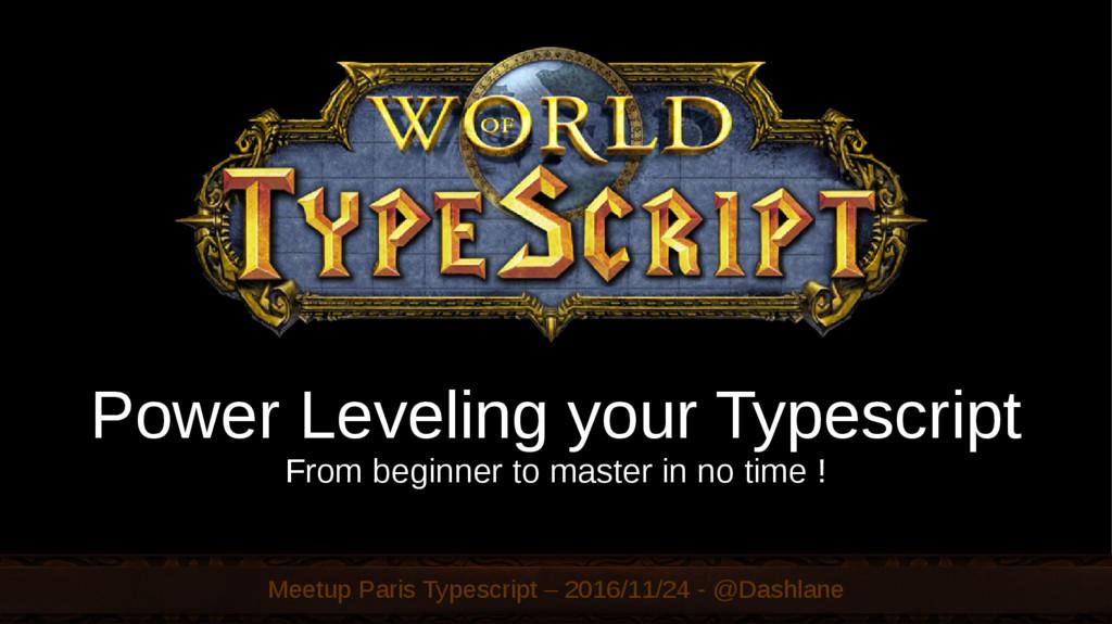 Meetup Paris Typescript – 2016/11/24 - @Dashlan...