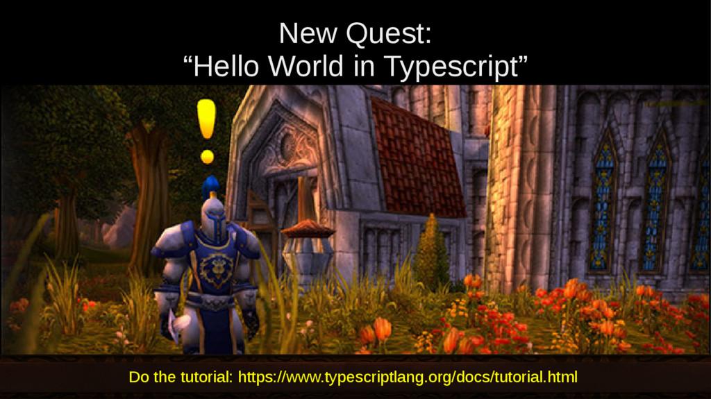 """New Quest: """"Hello World in Typescript"""" Do the t..."""