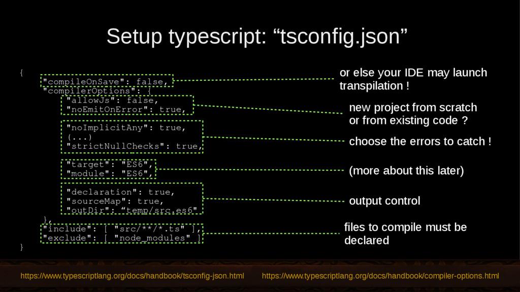 "Setup typescript: ""tsconfig.json"" https://www.t..."