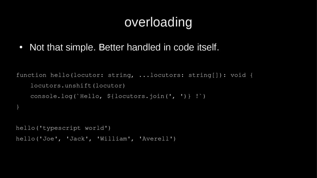 overloading ● Not that simple. Better handled i...
