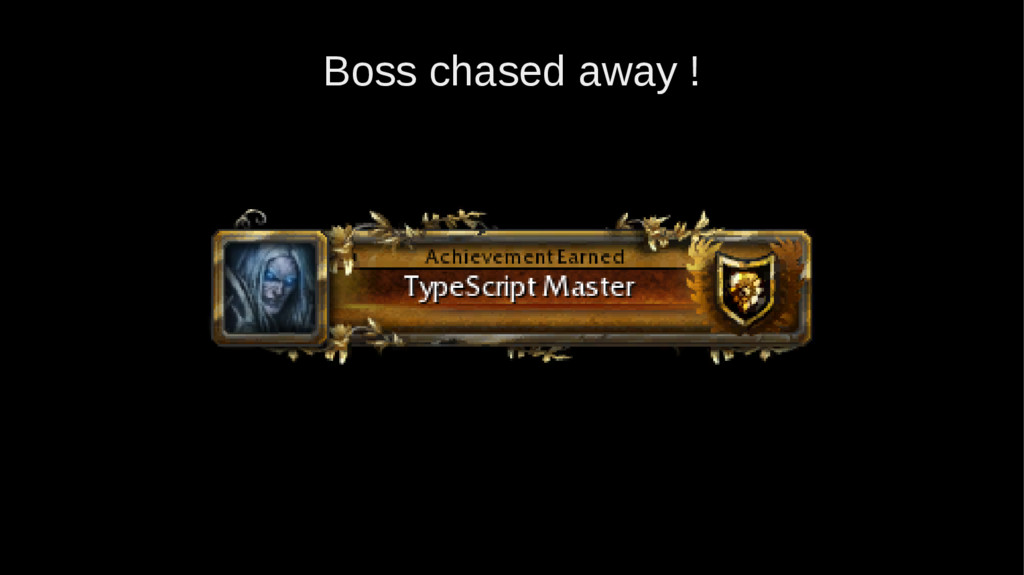 Boss chased away !