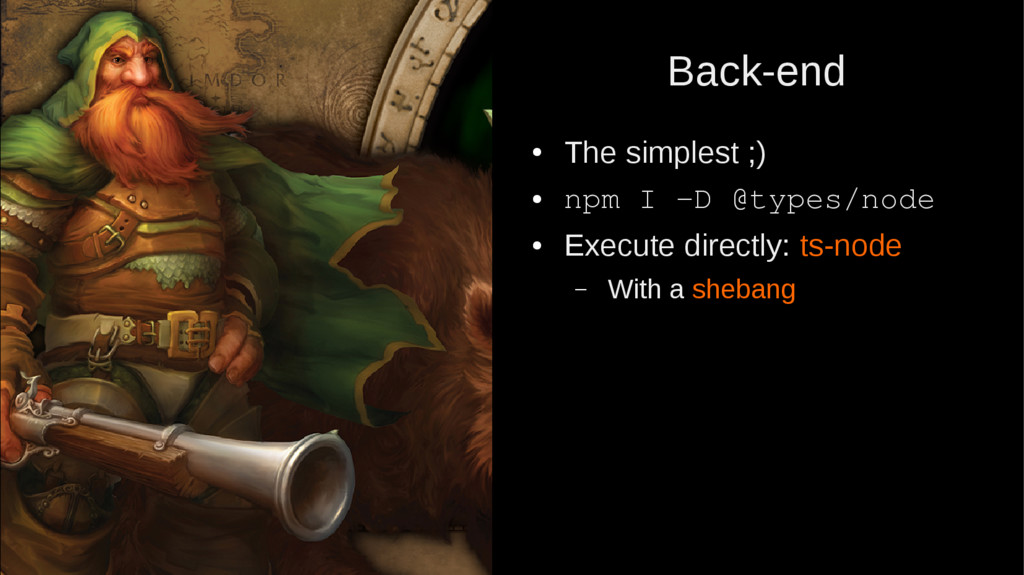 Back-end ● The simplest ;) ● npm I -D @types/no...