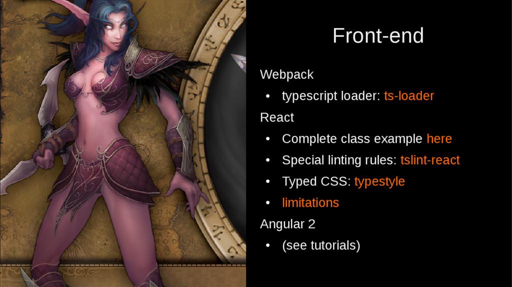 Front-end Webpack ● typescript loader: ts-loade...