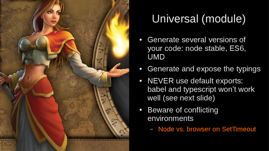Universal (module) ● Generate several versions ...