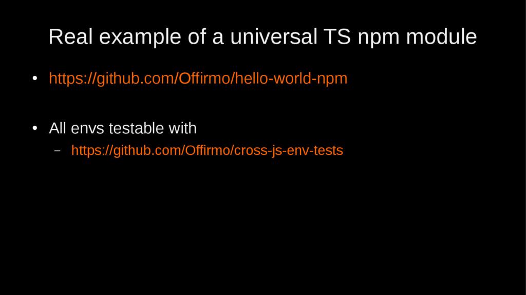 Real example of a universal TS npm module ● htt...