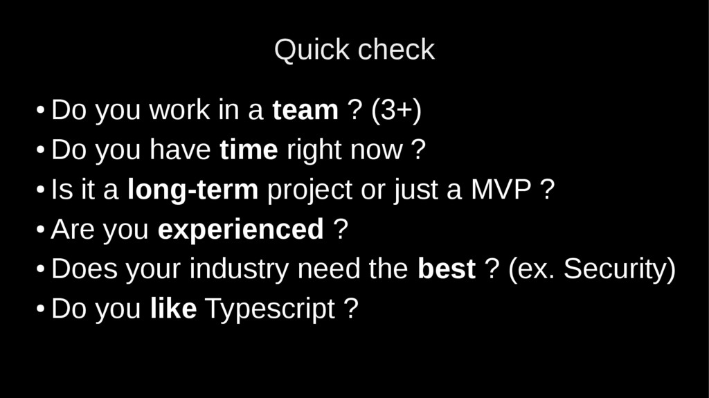 Quick check ● Do you work in a team ? (3+) ● Do...