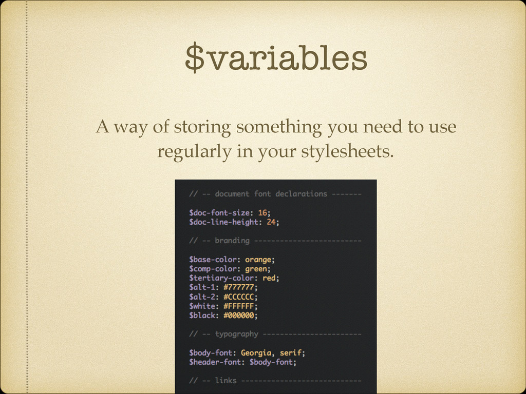 $variables A way of storing something you need ...