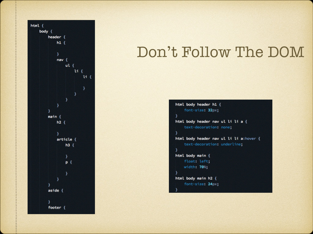 Don't Follow The DOM