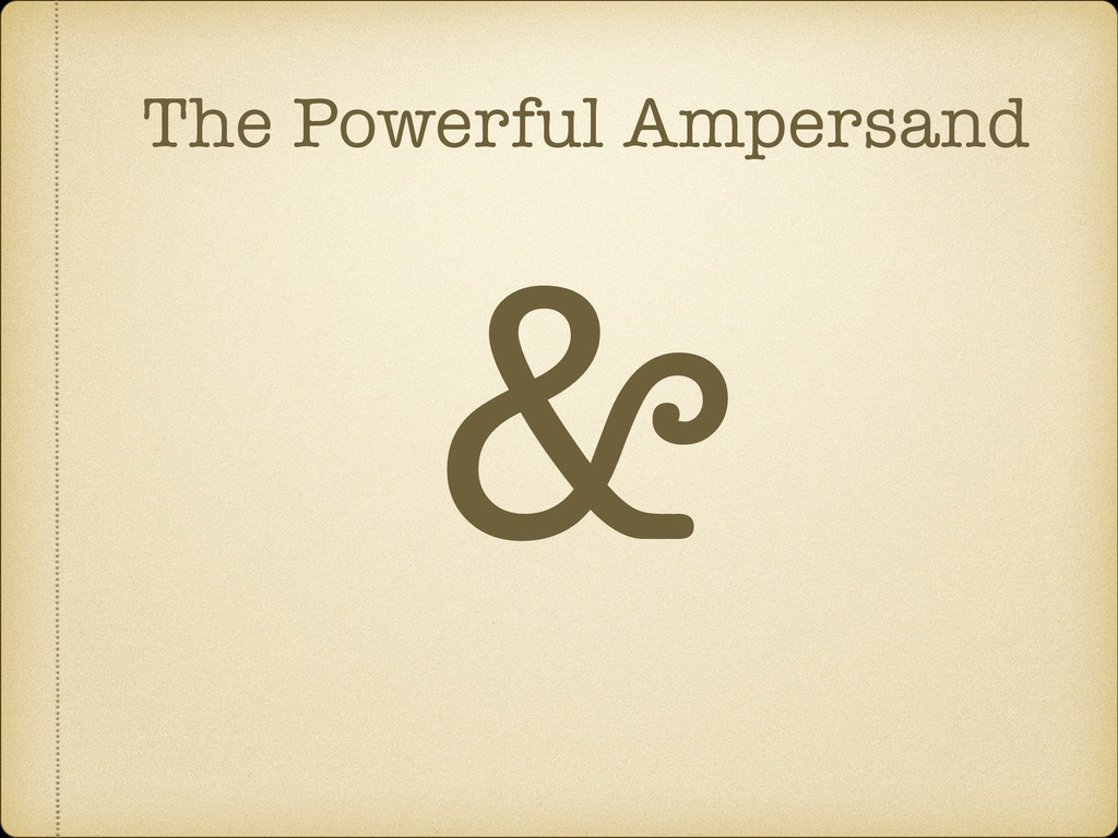 & The Powerful Ampersand