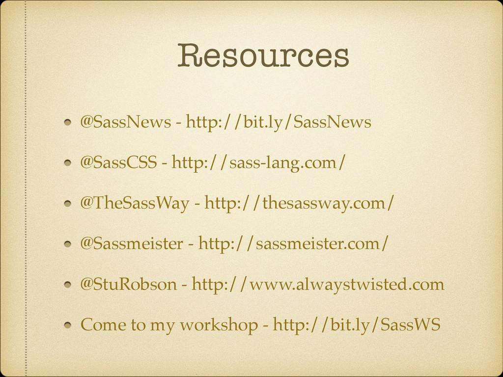 Resources @SassNews - http://bit.ly/SassNews! @...