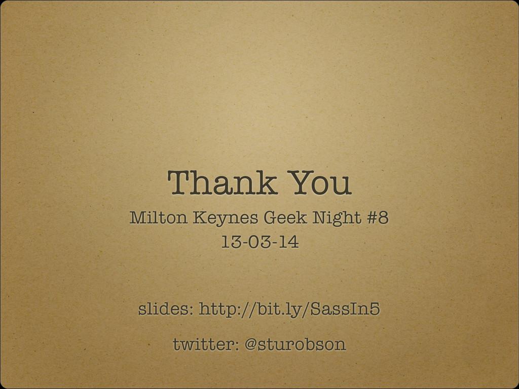 Thank You twitter: @sturobson Milton Keynes Gee...