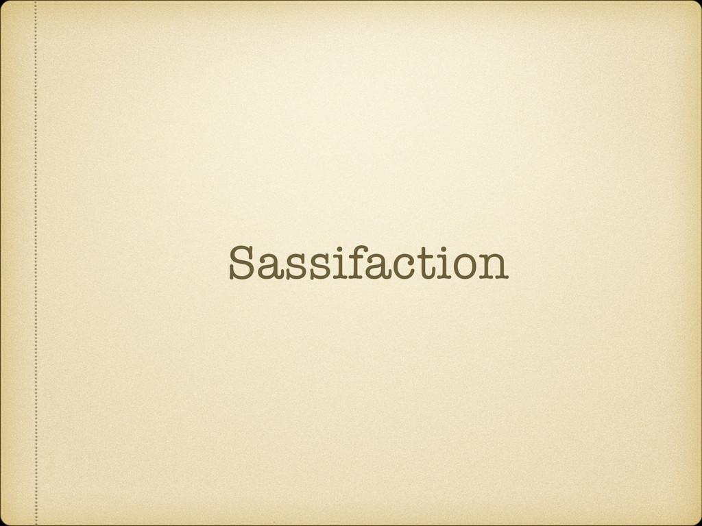 Sassifaction