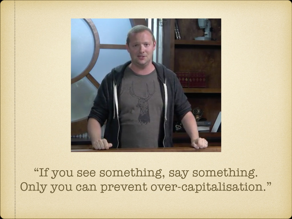 """""""If you see something, say something. Only you ..."""
