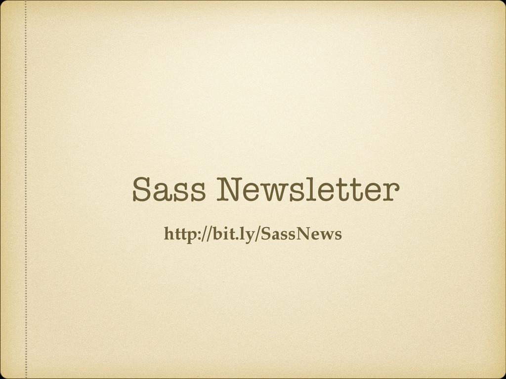 Sass Newsletter ! http://bit.ly/SassNews