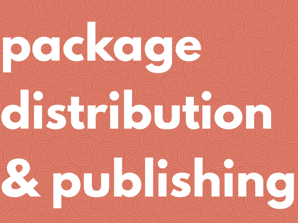 package distribution & publishing