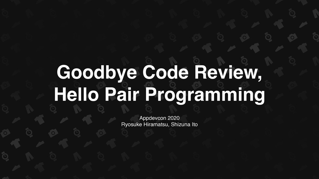 Goodbye Code Review, Hello Pair Programming App...