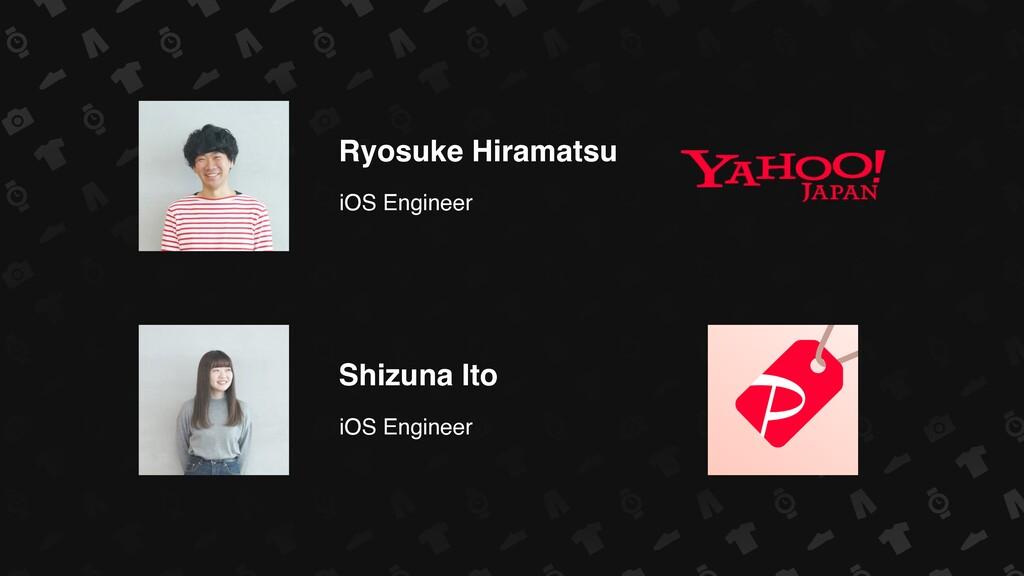 Ryosuke Hiramatsu iOS Engineer iOS Engineer Shi...