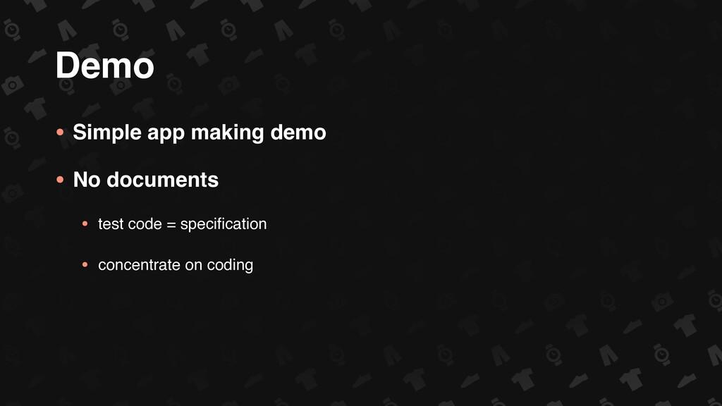 Demo • Simple app making demo • No documents • ...