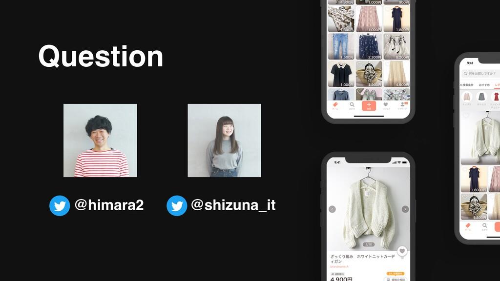 Question @himara2 @shizuna_it