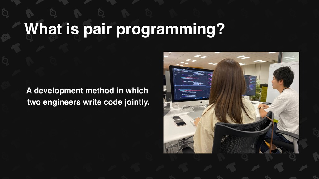 What is pair programming? A development method ...