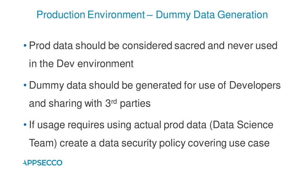• Prod data should be considered sacred and nev...