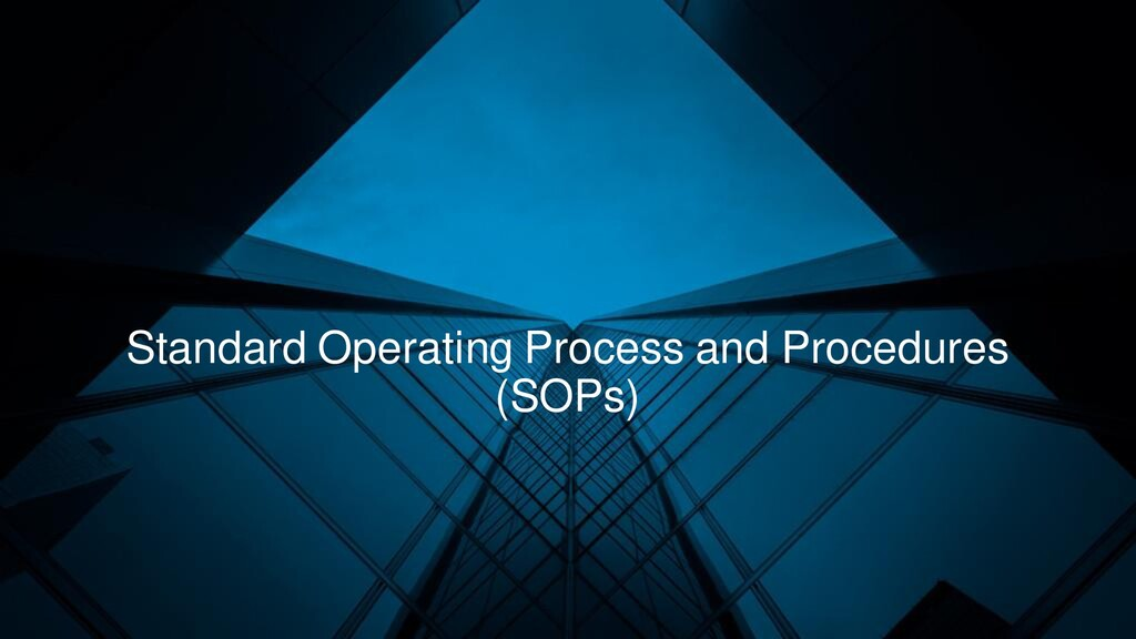 Standard Operating Process and Procedures (SOPs)
