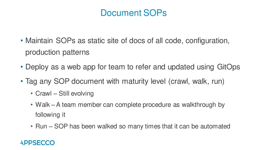 • Maintain SOPs as static site of docs of all c...