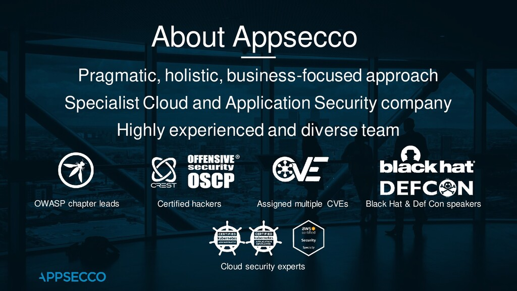 About Appsecco Pragmatic, holistic, business-fo...