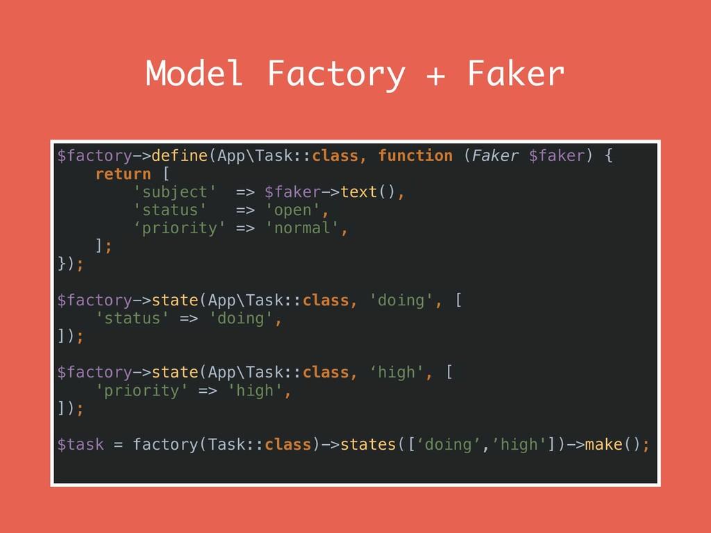 Model Factory + Faker $factory->define(App\Task...