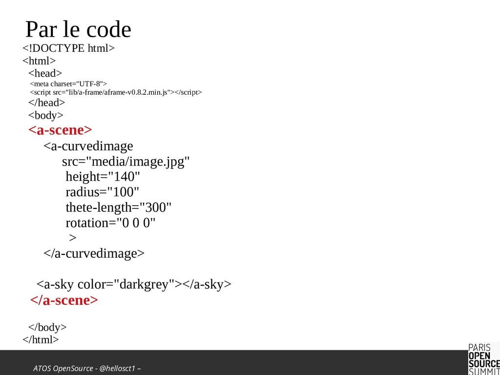 ATOS OpenSource - @hellosct1 – Par le code <!DO...