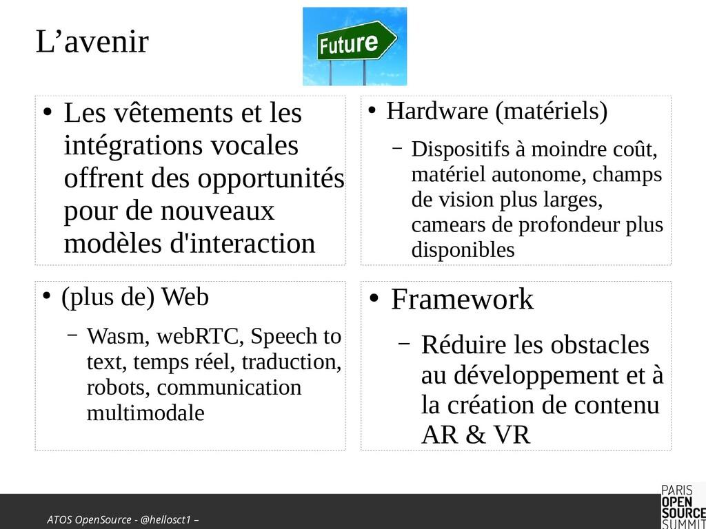 ATOS OpenSource - @hellosct1 – L'avenir ● Les v...