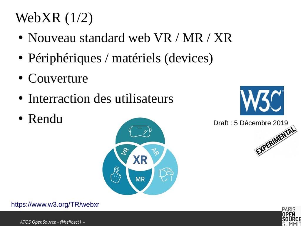 ATOS OpenSource - @hellosct1 – WebXR (1/2) ● No...