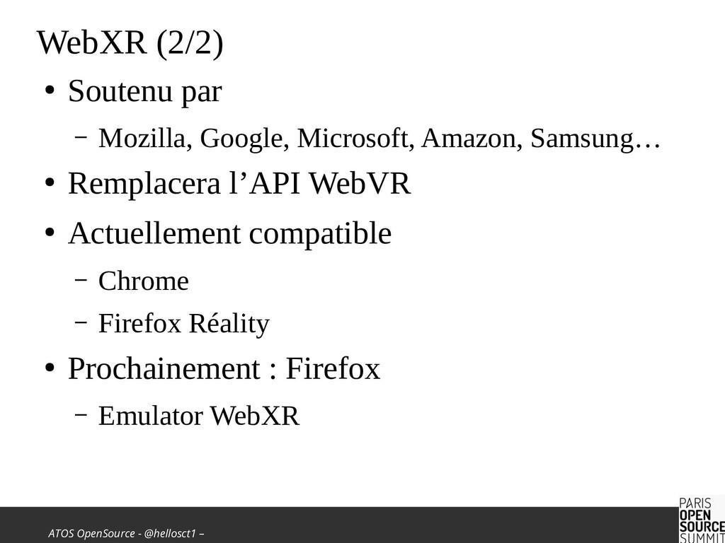 ATOS OpenSource - @hellosct1 – WebXR (2/2) ● So...
