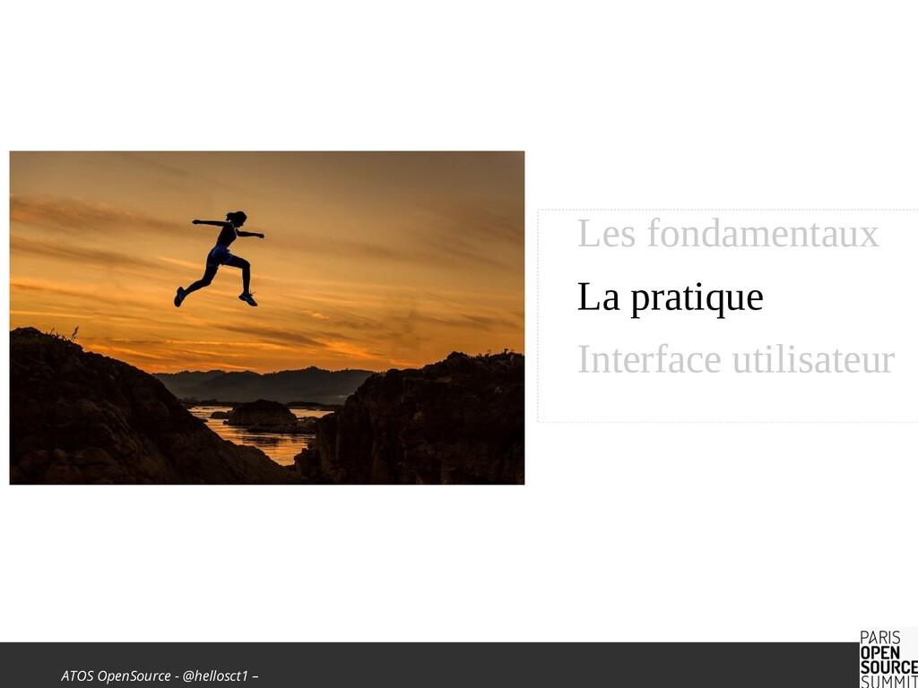ATOS OpenSource - @hellosct1 – Les fondamentaux...