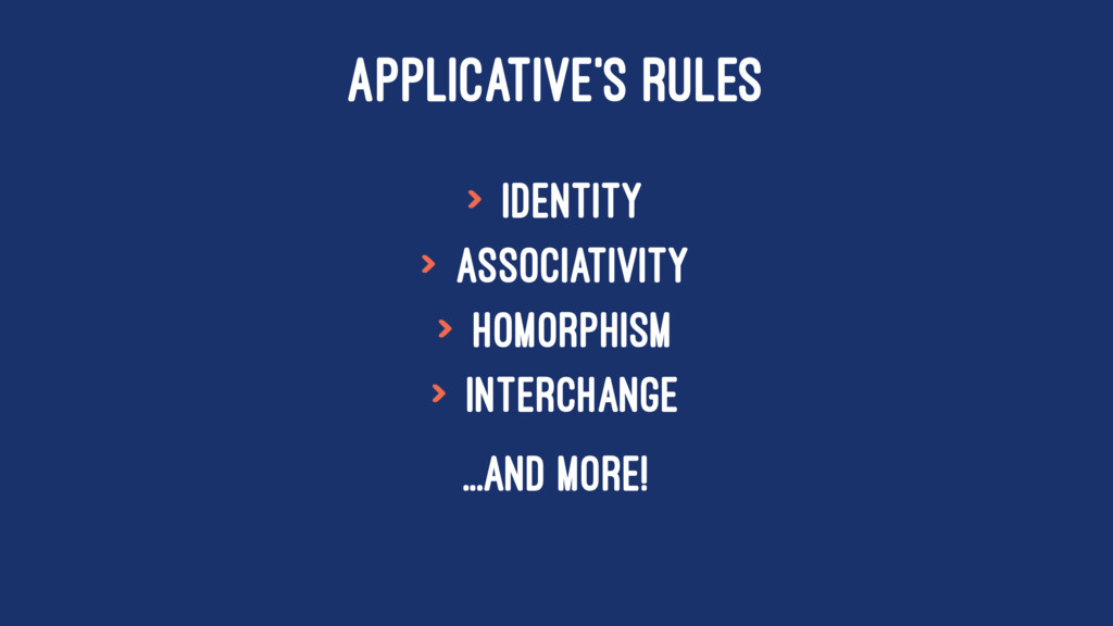 APPLICATIVE'S RULES > Identity > Associativity ...