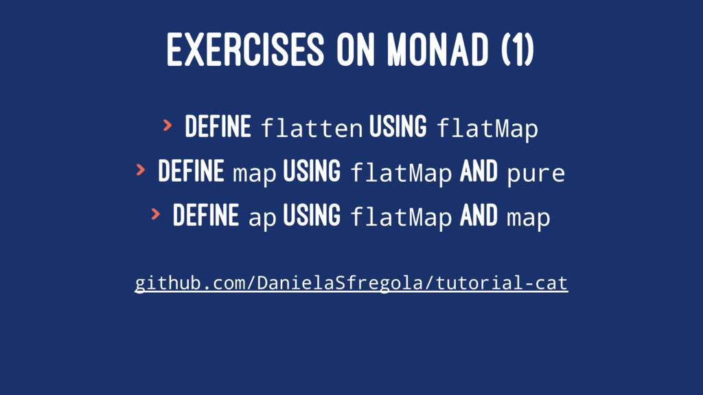 EXERCISES ON MONAD (1) > Define flatten using f...
