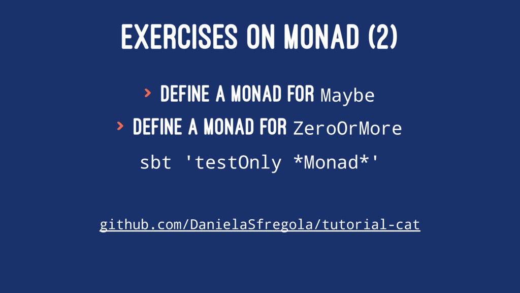 EXERCISES ON MONAD (2) > Define a monad for May...