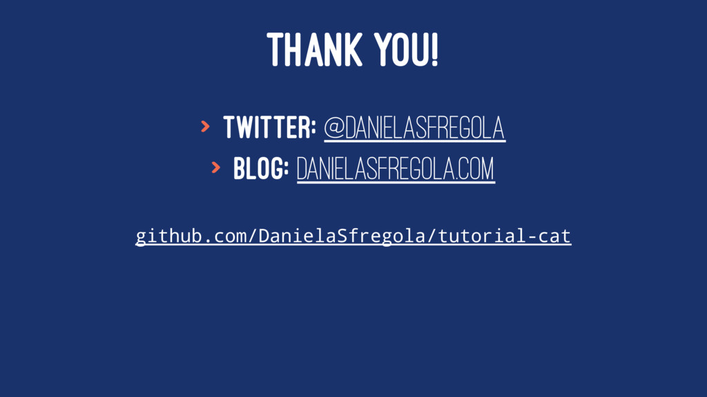THANK YOU! > Twitter: @DanielaSfregola > Blog: ...