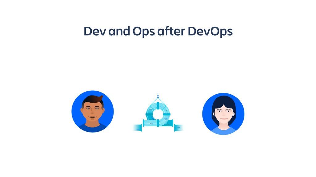 Dev and Ops after DevOps