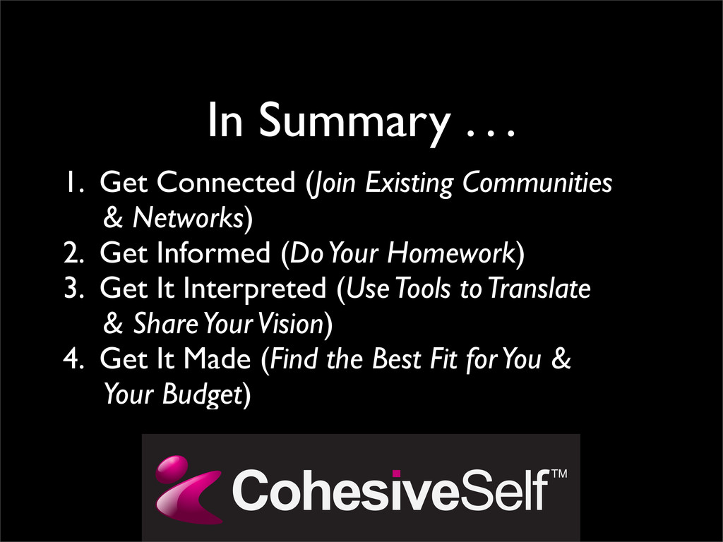 In Summary . . . 1. Get Connected (Join Existin...