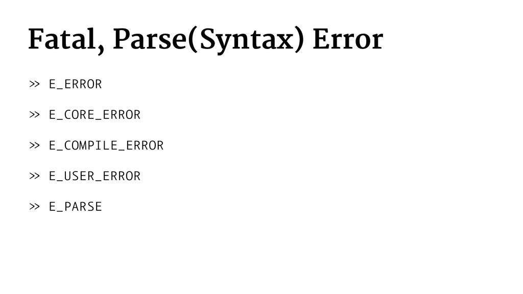 Fatal, Parse(Syntax) Error » E_ERROR » E_CORE_E...