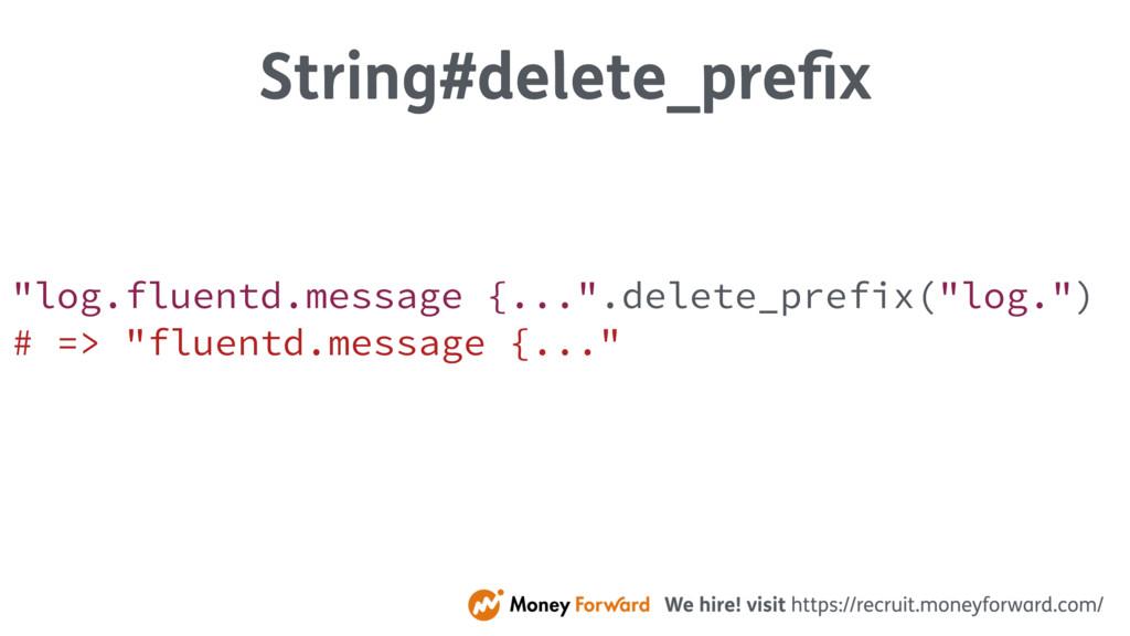 """String#delete_prefix """"log.fluentd.message {...""""...."""