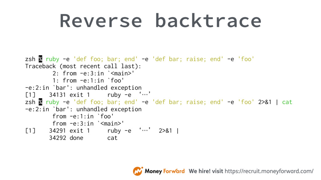 Reverse backtrace zsh % ruby -e 'def foo; bar; ...