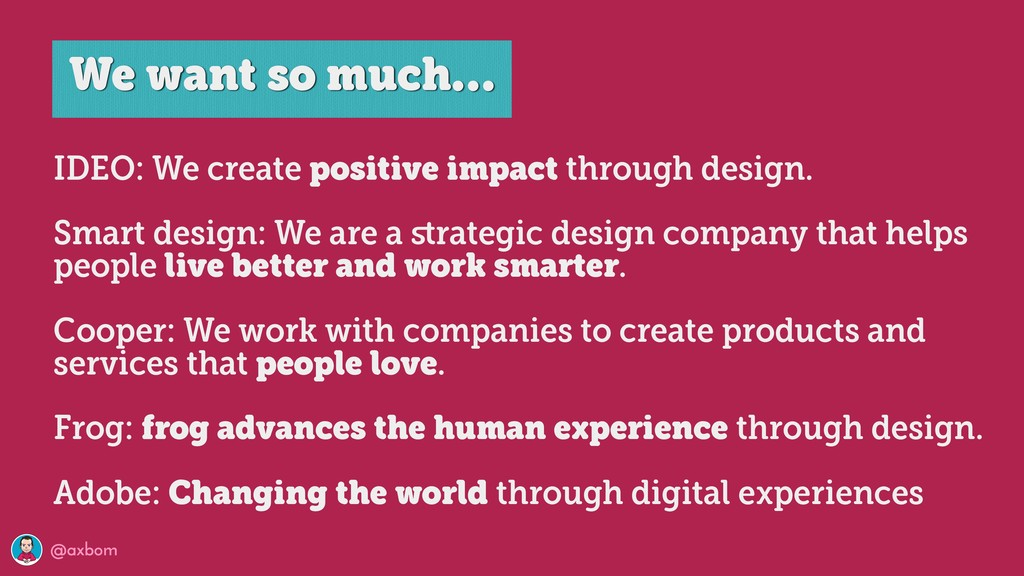 @axbom IDEO: We create positive impact through ...