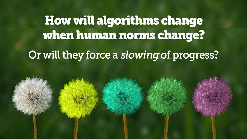 @axbom How will algorithms change when human no...