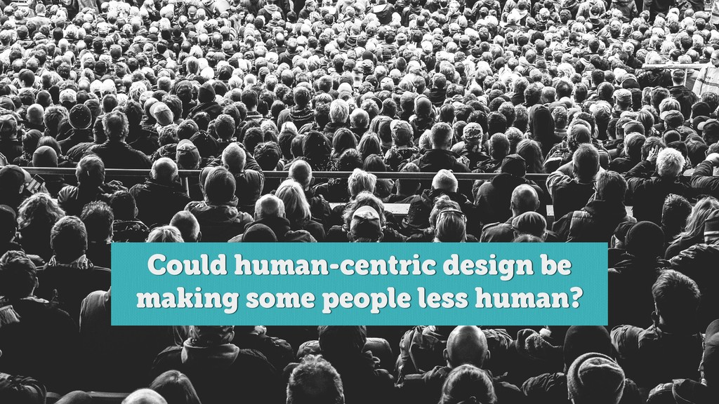 @axbom Could human-centric design be making som...