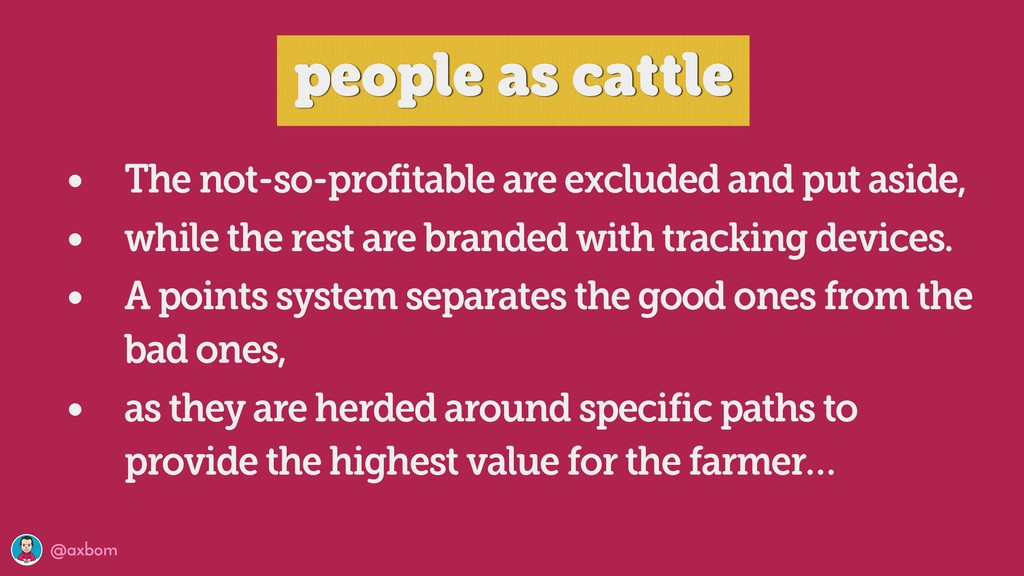 @axbom people as cattle • The not-so-profitable...