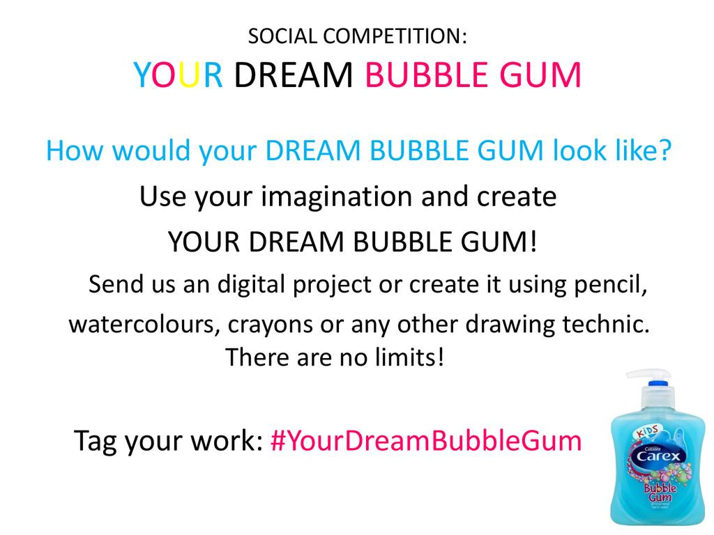 SOCIAL COMPETITION: YOUR DREAM BUBBLE GUM How w...