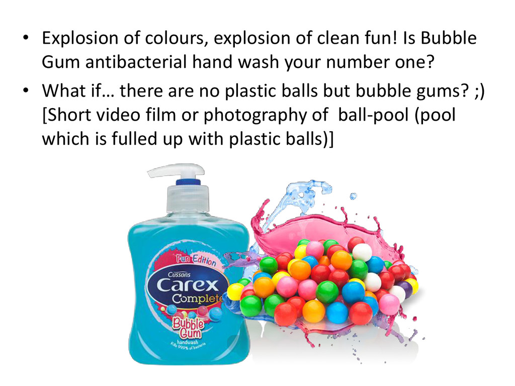 • Explosion of colours, explosion of clean fun!...