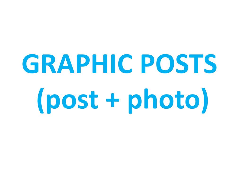 GRAPHIC POSTS (post + photo)